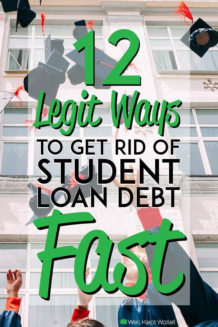 16 Legit Ways to Get Rid of Student Loan Debt Fast