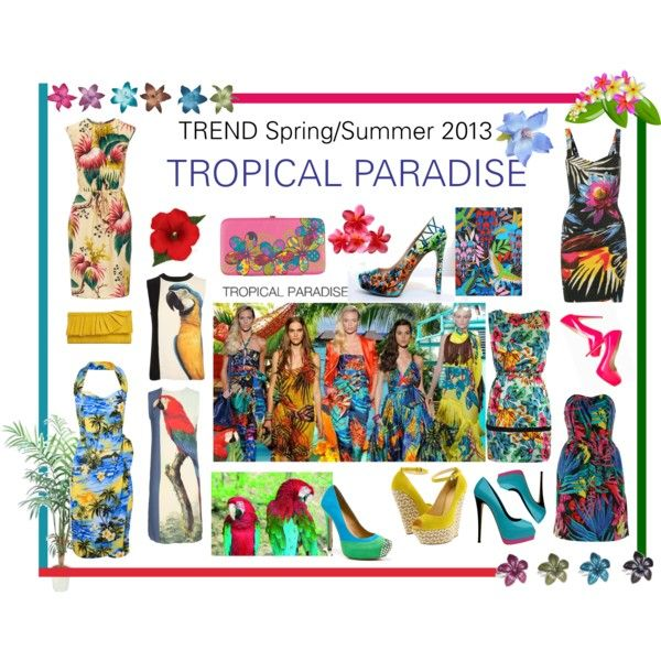 """TREND Spring/ Summer 2013: TROPICAL PARADISE"" by sylandrya on Polyvore"