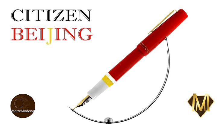 Martemodena - Citizen Beijing - Fountain pen brief overview
