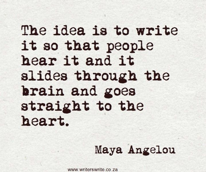 """Straight to the heart."" -Maya Angelou"