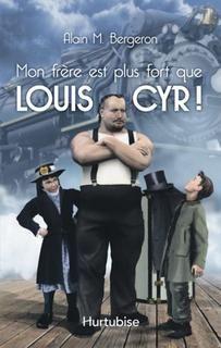 Mon frère est plus fort que Louis Cyr !