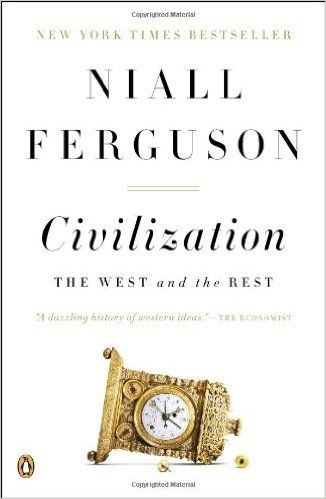 Civilization: The West and the Rest: Niall Ferguson: 9780143122067: Amazon.com: Books