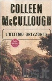 L'ultimo orizzonte - Colleen McCullough
