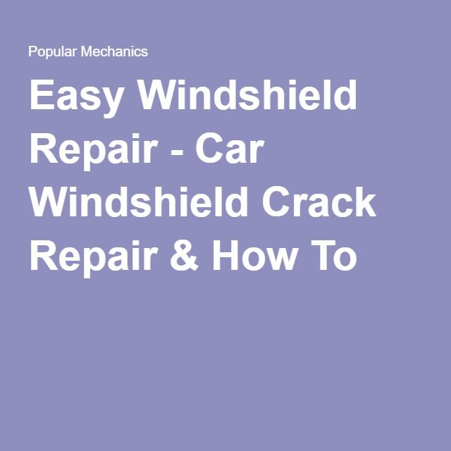 Easy Windshield Repair - Car Windshield Crack Repair & How To