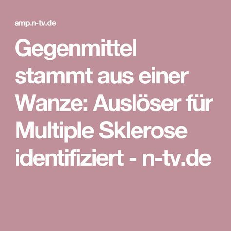 Gegenmittel stammt aus einer Wanze: Auslöser für Multiple Sklerose identifiziert - n-tv.de