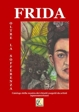 """Catalogo della mostra FRIDA Oltre la sofferenza  Di Frida Kahlo, artista messicana nata nel 1907 e morta nel 1954, è stato forse già detto tutto. Icona del comunismo, del femminismo, del voyeurismo, del sadismo e di svariati altri """"ismi"""" del secolo scorso, il suo volto immediatamente riconoscibile è stato sottratto al mondo dell'arte per diventare oggetto di moda e di adulazione. L'omaggio che abbiamo voluto rendergli noi, è un tentativo di sottolineare nella figura di questa straordinaria…"""