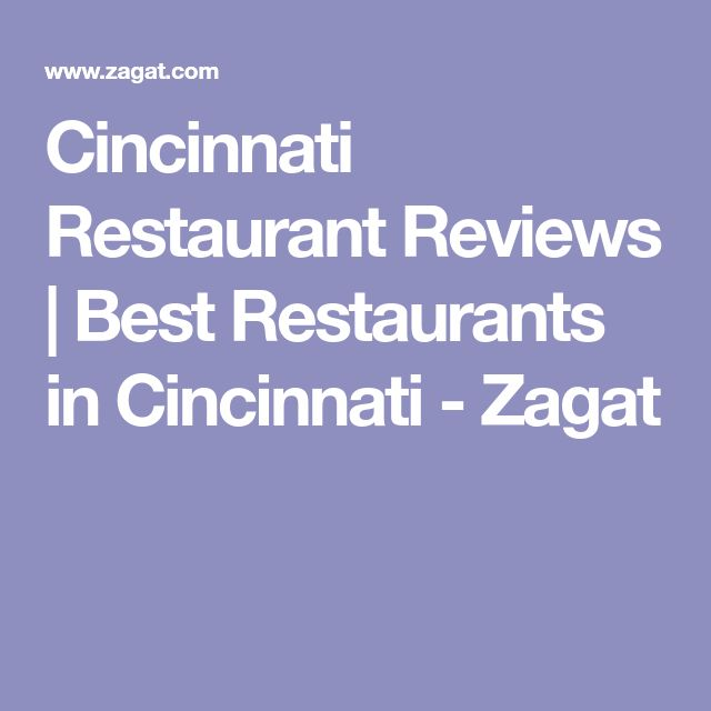 Cincinnati Restaurant Reviews | Best Restaurants in Cincinnati - Zagat