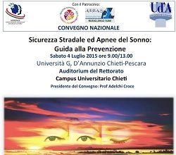 """Sabato 4 luglio 2015, presso l'Auditorium del Rettorato Campus Universitario Chieti, è in programma il convegno """"Sicurezza Stradale ed Apnee del Sonno: Guida alla Prevenzione"""""""