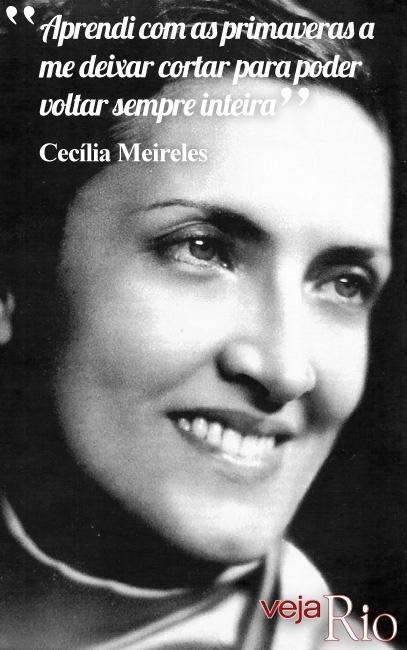 """""""Aprendi com as primaveras a me deixar cortar para poder voltar sempre inteira"""" - Cecilia Meireles -  foi uma poetisa, pintora, professora e jornalista brasileira. É considerada uma das vozes líricas mais importantes das literaturas de língua portuguesa."""
