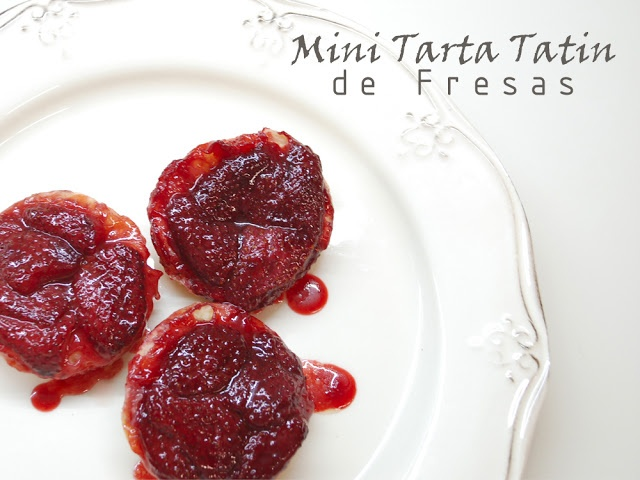 Mini Tarta Tatin de Fresas / Strawberry Tarte Tatin