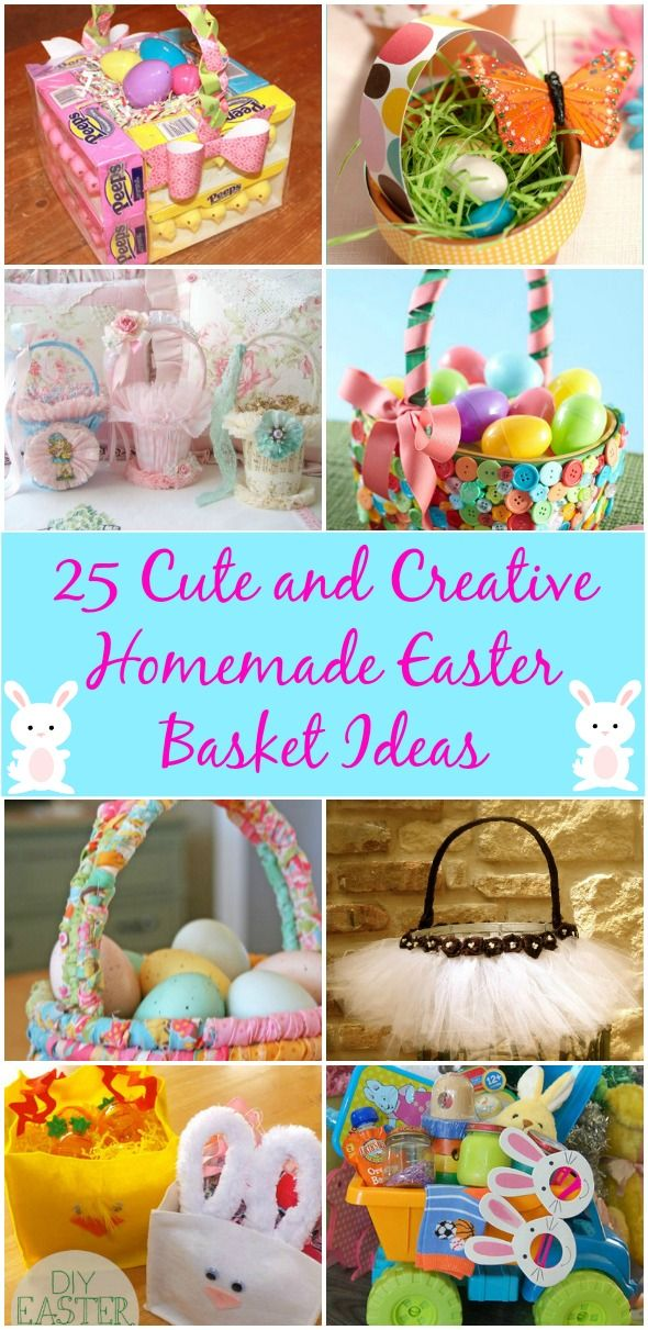 25 Cute and Creative Homemade Easter Basket Ideas...