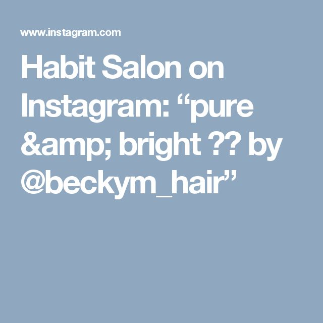 "Habit Salon on Instagram: ""pure & bright ☀️ by @beckym_hair"""