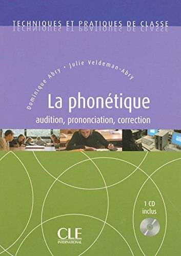 La Phonétique  Techniques et pratiques de classe  Livre seulement