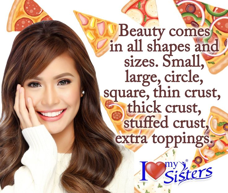 Pretty is what you are. 😉❤ Beauty is what you do with it.🍕🍕🍕 #SIstersph #WeAreOneWeAreSisters #StandProud #SliceOfLife #ILoveMySisters