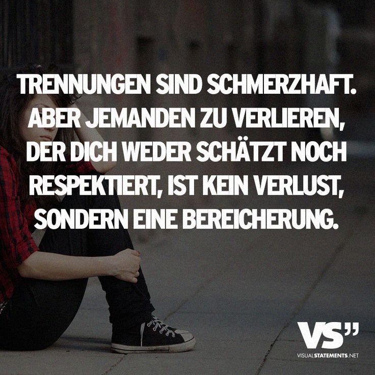 Trennungen sind schmerzhaft. Aber jemanden zu verlieren, der dich weder schätzt noch respektiert, ist kein Verlust, sondern eine Bereicherung.