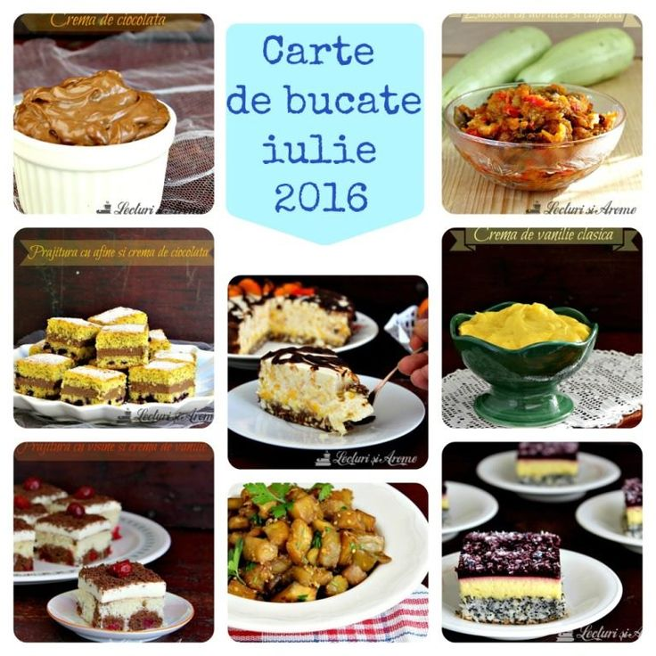 Carte de bucate iulie 2016 Cook book of july 2016 ***15 deliciouse recipe***