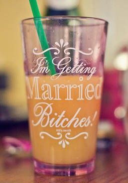 hahahahaa, for the hen party!: Idea, Glasses, Bridesmaid, Bach Parties, The Bride, Bridal Shower, Get Marry, Bachelorette Parties Cups, The Bachelorette