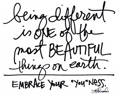 Be you!: Difference, Ali Edward, Unique, Quotes, Beautiful, Embrace, Truths, Youness, Living