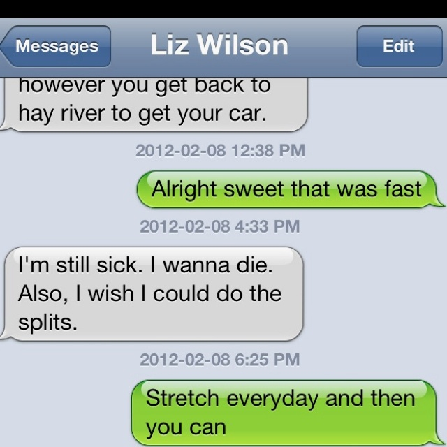 Hahaha 'Also I wish I could do the splits.'   Lizzy Wilson <3  She's a keeper