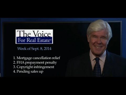 Sept. 8, 2014: Featured segments:   1. NAR hopes to get mortgage cancellation relief extended 2. NAR scores a win as FHA agrees to stop allowing lenders to charge interest--a kind of prepayment penalty--when borrowers pay off their FHA backed loan before the end of the month  3. It's easier than you think to run afoul of copyright laws when you use content on tour website. NAR Legal Affairs explains  4. Pending sales are at their highest level in a year, suggesting solid sales as 2014 winds…