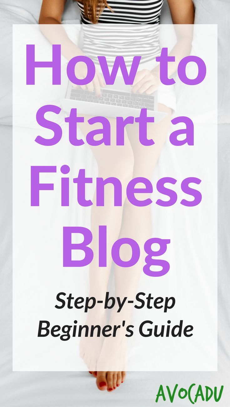 How to start a fitness blog for beginners | Start a health and fitness blog | http://avocadu.com/how-to-start-a-fitness-blog/