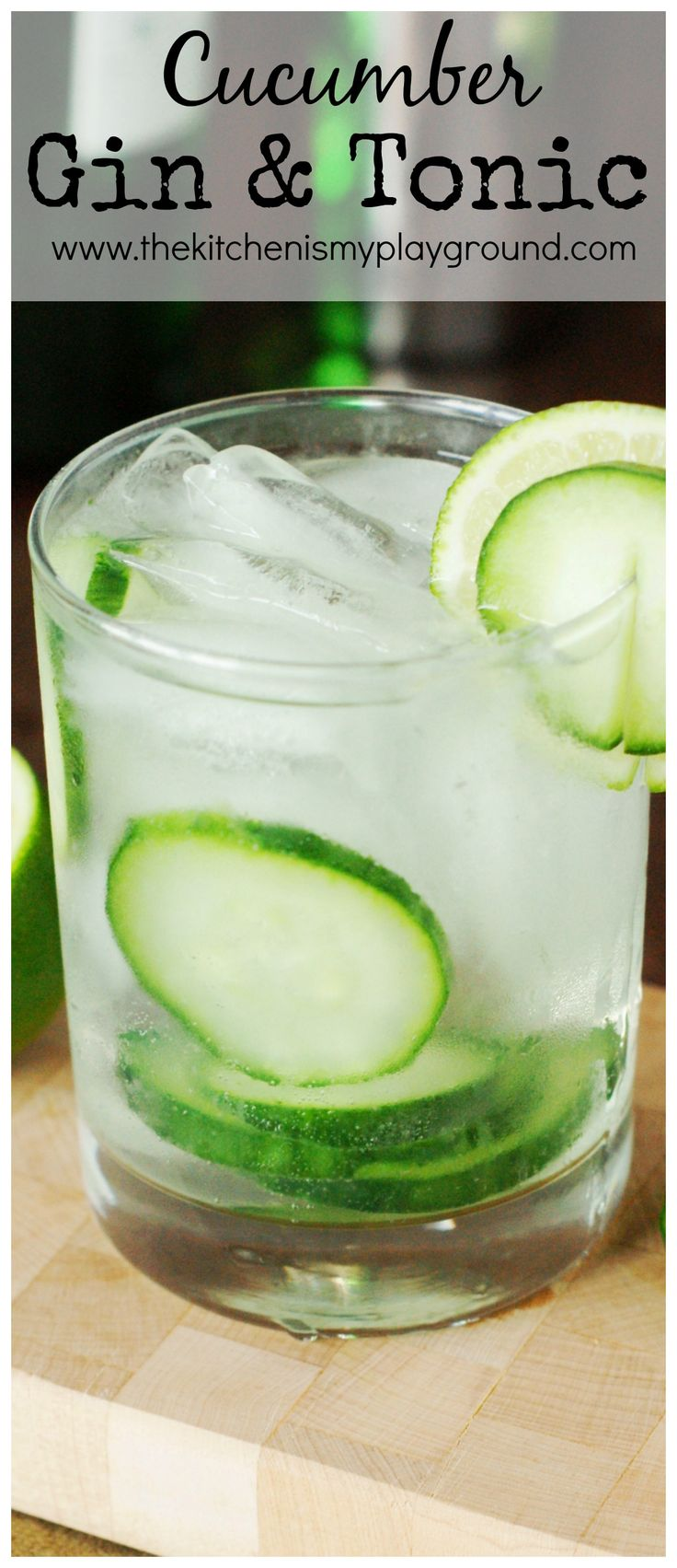 Cucumber Gin & Tonic ~ this cocktail is sure to keep you cool on those hot summer days!   www.thekitchenismyplayground.com