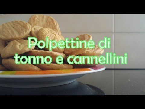 Ricetta delle Polpettine con tonno e fagioli cannellini (Per tutti i gruppi: 0, A, B, AB) ) - YouTube