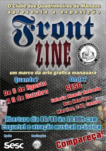 Exposição Front Zine do Clube dos Quadrinheiros de Manaus, no SESC-AM de 06/08/2015 a 06/10/2015, com entrada gratuita.