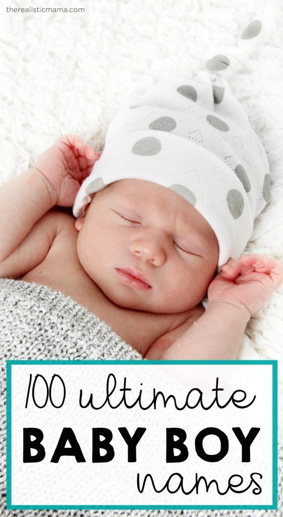100 Ultimate Baby Boy Names
