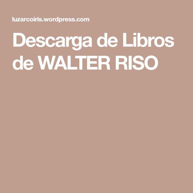 Descarga de Libros de WALTER RISO