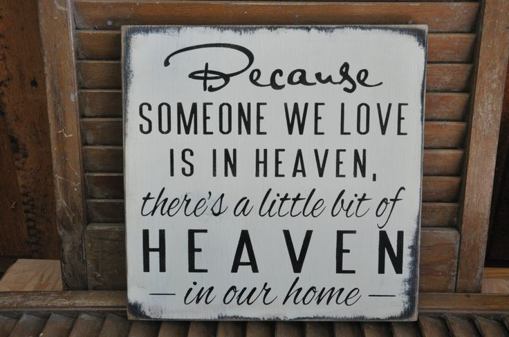 Primitive Rustic Western Country Because Someone We Love Is In Heaven Wood Sign Shelf Sitter. $24.99, via Etsy.