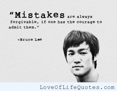 Bruce Lee quote on Mistakes - http://www.loveoflifequotes.com/inspirational/bruce-lee-quote-mistakes/