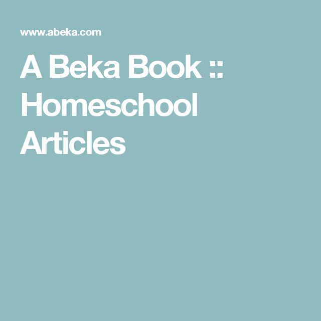 A Beka Book :: Homeschool Articles