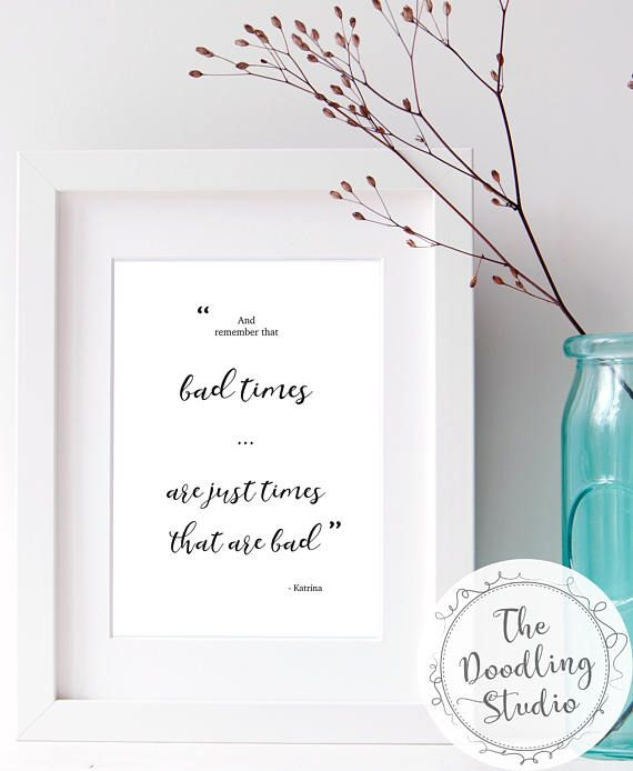"Animal Crossing New Leaf quote ""Bad times... are just times that are bad"" #acnl #badtimes #printable #wallart"