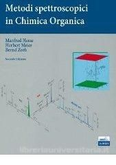 *Metodi spettroscopici in chimica organica / Manfred Hesse, Herbert Meier, Bernd Zeeh ; ed. italiana a cura di Giorgio Abbiati ... [et. al.]. - 2. ed. - Napoli : Edises, [2010]. - VII, 454 p. : ill. ; 25 cm.