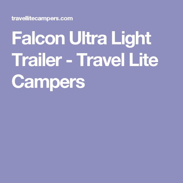 Falcon Ultra Light Trailer - Travel Lite Campers
