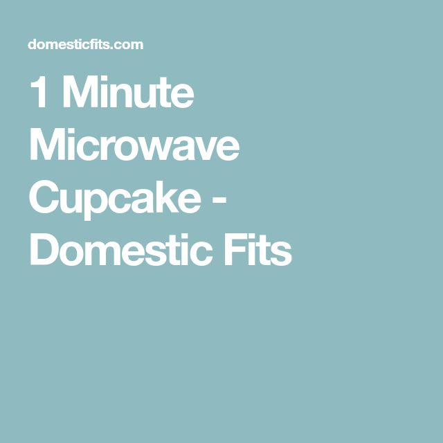 1 Minute Microwave Cupcake - Domestic Fits