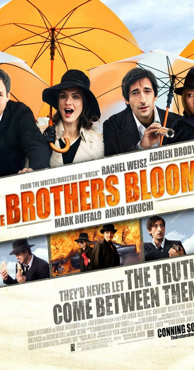 Directed by Rian Johnson.  With Rachel Weisz, Adrien Brody, Mark Ruffalo, Rinko Kikuchi. The Brothers Bloom are the best con men in the world, swindling millionaires with complex scenarios of lust and intrigue. Now they've decided to take on one last job - showing a beautiful and eccentric heiress the time of her life with a romantic adventure that takes them around the world.