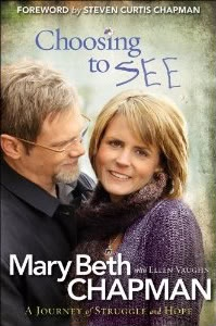 Choosing to See, by Mary Beth Chapman