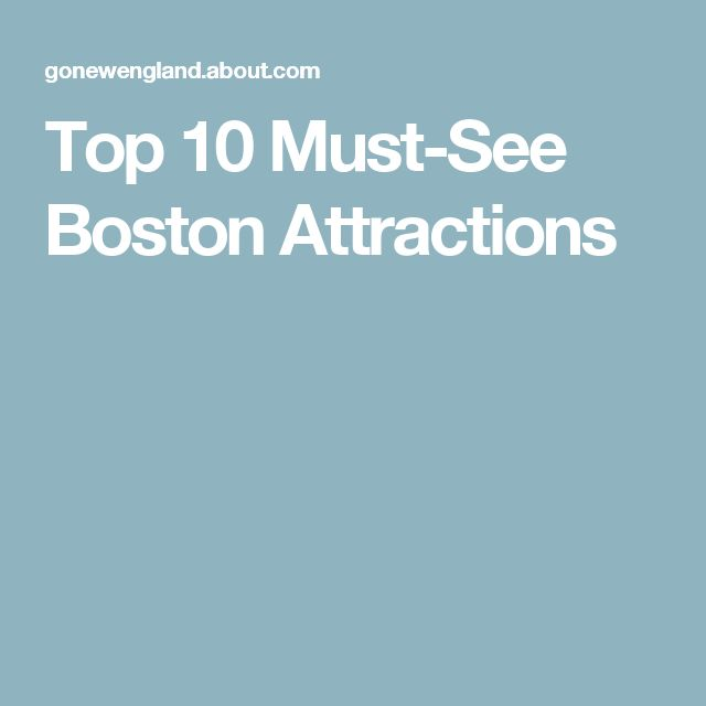 Top 10 Must-See Boston Attractions