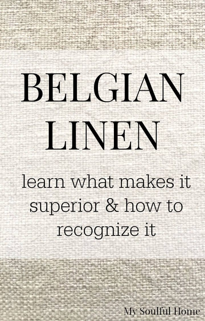 Belgian Linen 101 - Learn why Belgian Linen is so special and how to distinguish it when you are selecting a fabric.