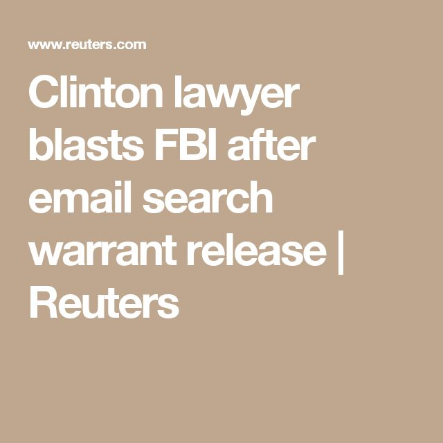 Clinton lawyer blasts FBI after email search warrant release | Reuters