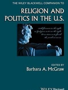 The Wiley Blackwell Companion to Religion and Politics in the U.S. free download by Barbara A. McGraw ISBN: 9780470657331 with BooksBob. Fast and free eBooks download.  The post The Wiley Blackwell Companion to Religion and Politics in the U.S. Free Download appeared first on Booksbob.com.