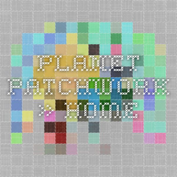 Planet Patchwork » Home