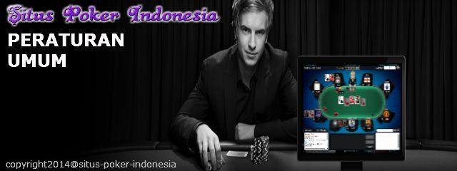 situs poker online terpercaya se indonesia , proses transaksi mudah aman dan lancar .: Peraturan Umum