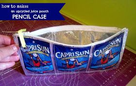 *Rook No. 17: recipes, crafts & whimsies for spreading joy*: BACK TO SCHOOL WEEK - Capri Sun Pencil Case Tutorial
