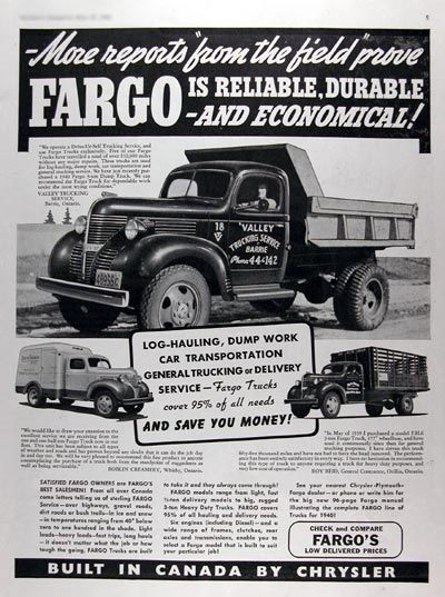 1940 Fargo Commercial Trucks vintage ad. More reports from the field prove Fargo is reliable, durable and economical! For log-hauling, dump work, car transportation, general trucking or delivery service Fargo trucks cover 95% of all needs and save you money!