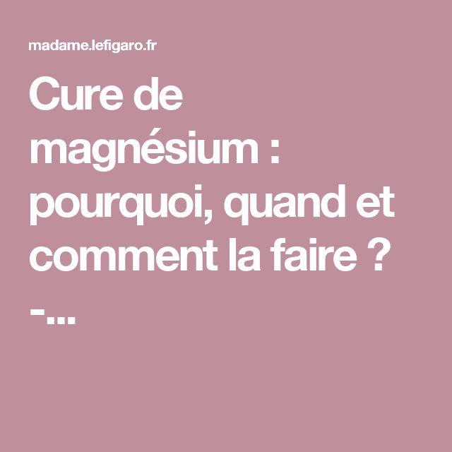 Cure de magnésium : pourquoi, quand et comment la faire ? -...