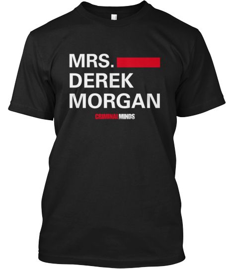 Mrs. Derek Morgan - Criminal Minds Tee | Teespring