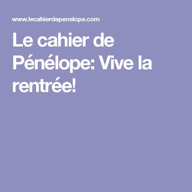 Le cahier de Pénélope: Vive la rentrée!
